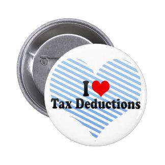 I Love Tax Deductions Pins