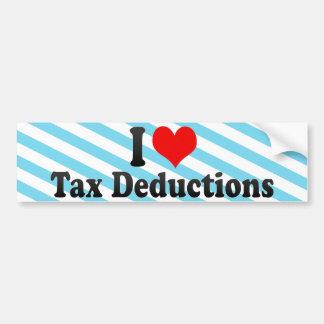 I Love Tax Deductions Bumper Sticker