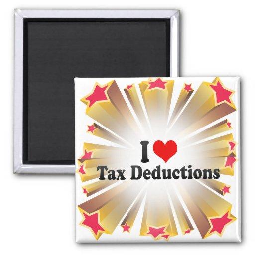 I Love Tax Deductions Magnet
