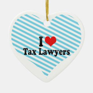 I Love Tax Lawyers Ceramic Ornament