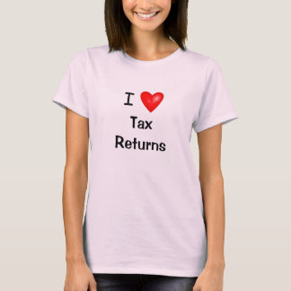 I Love Tax Returns - Tax Preparer T Shirt