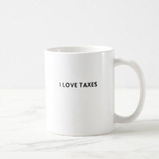 I LOVE TAXES COFFEE MUG