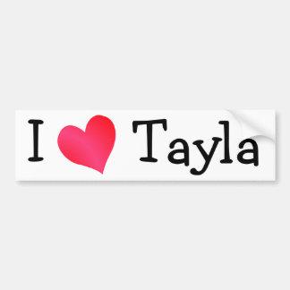 I Love Tayla Bumper Sticker