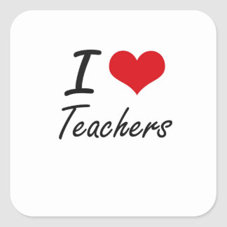 I love Teachers Square Sticker