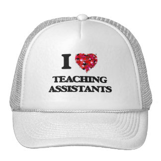 I love Teaching Assistants Cap