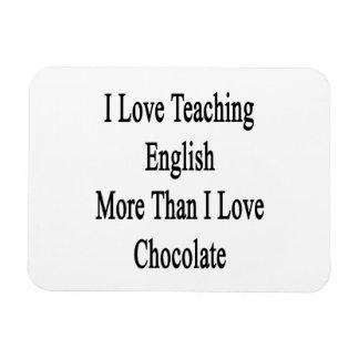 I Love Teaching English More Than I Love Chocolate Magnet