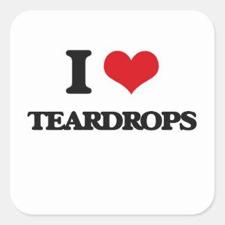I love Teardrops Square Sticker
