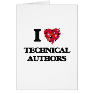 I love Technical Authors Greeting Card
