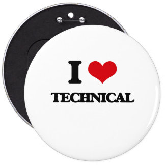 I love Technical 6 Cm Round Badge