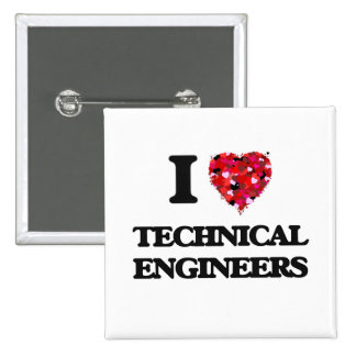 I love Technical Engineers 15 Cm Square Badge