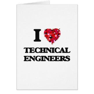 I love Technical Engineers Greeting Card