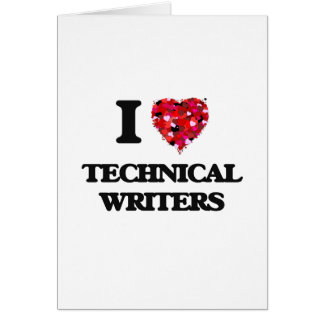 I love Technical Writers Greeting Card