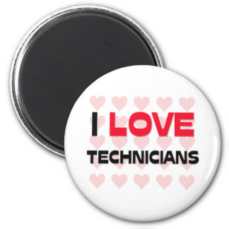 I LOVE TECHNICIANS 6 CM ROUND MAGNET