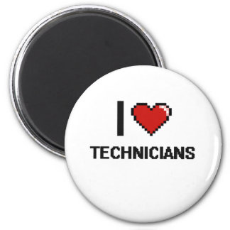 I love Technicians 2 Inch Round Magnet