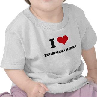 I love Technologists T Shirts