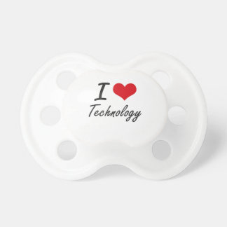 I love Technology Pacifiers