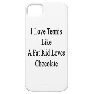 I Love Tennis Like A Fat Kid Loves Chocolate. iPhone 5 Covers