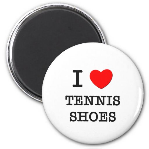 I Love Tennis Shoes Magnets