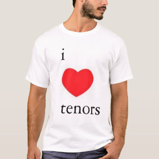 I Love Tenors Tee