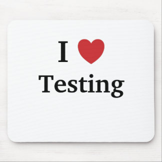 I Love Testing Cruel But Funny Tester Quote Mouse Pad