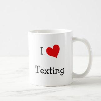 I Love Texting Coffee Mug