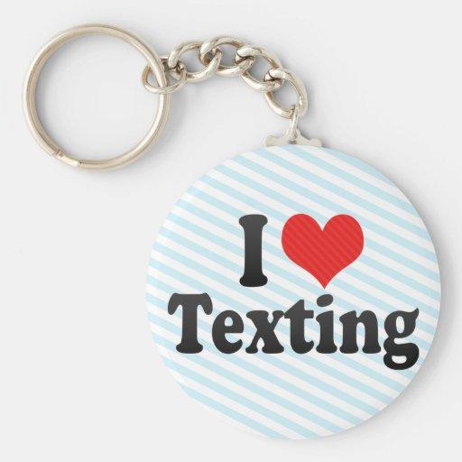 I Love Texting Keychains