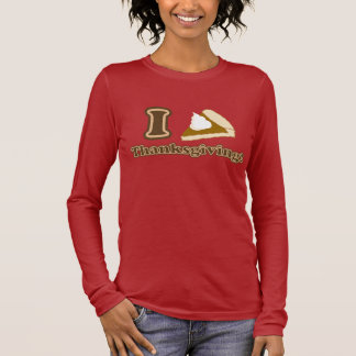 I love Thanksgiving Long Sleeve T-Shirt