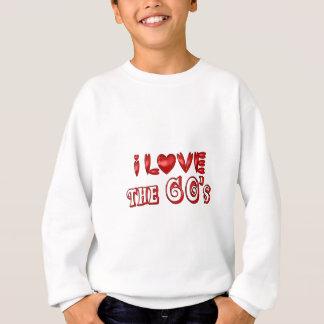 I Love the 60's Sweatshirt