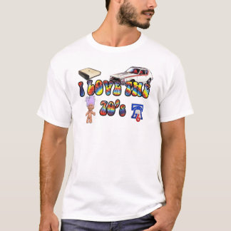 I Love The 70's 2 T-Shirt