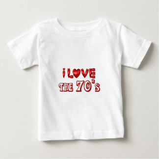 I Love the 70's Baby T-Shirt