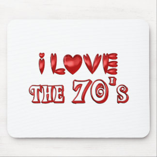 I Love the 70's Mouse Pad