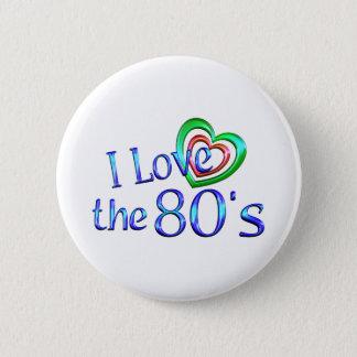 I Love the 80s 6 Cm Round Badge
