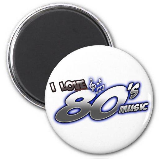 I Love the 80s Eighties MUSIC 1980s music fan Magnet