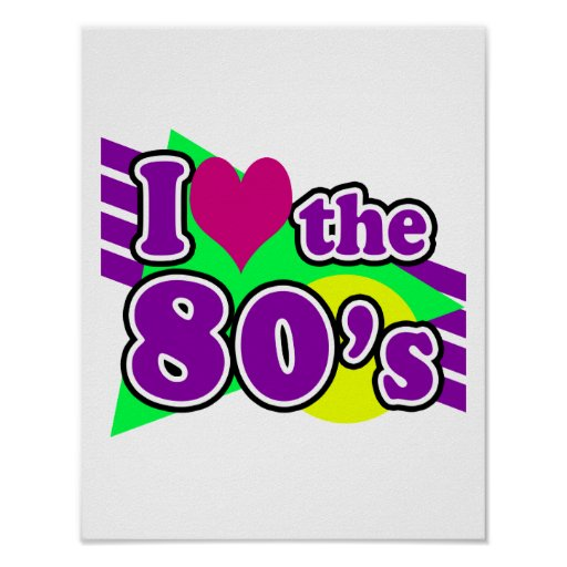 I Love the 80's Geometric Neon Eighties Party Poster