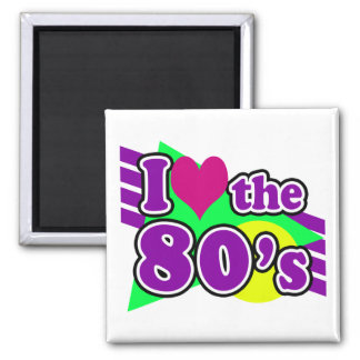 I Love the 80's Geometric Neon Eighties Party Square Magnet