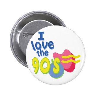 I Love the 90s 6 Cm Round Badge