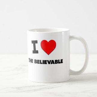 I Love The Believable Coffee Mugs