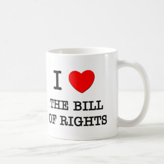 I Love The Bill Of Rights Mugs