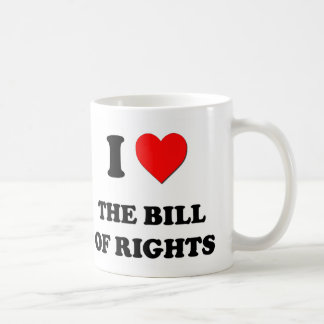 I Love The Bill Of Rights Coffee Mugs