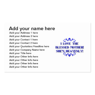I love the Blessed Mother! She's Heavenly! Business Card