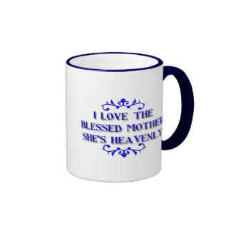 I love the Blessed Mother! She's Heavenly! Mugs