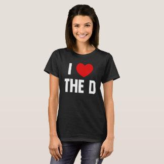 I LOVE THE D T-Shirt