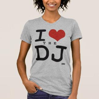 I love the DJ Shirt