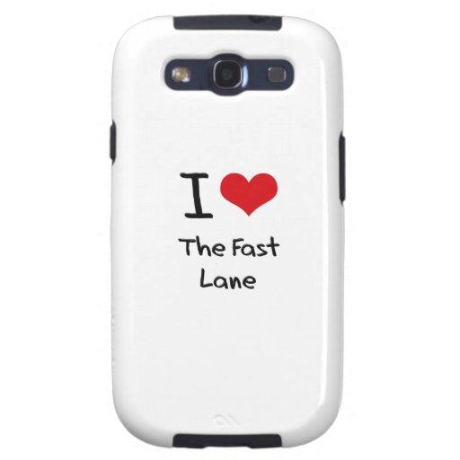I Love The Fast Lane Galaxy SIII Case