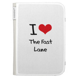 I Love The Fast Lane Kindle 3G Cases