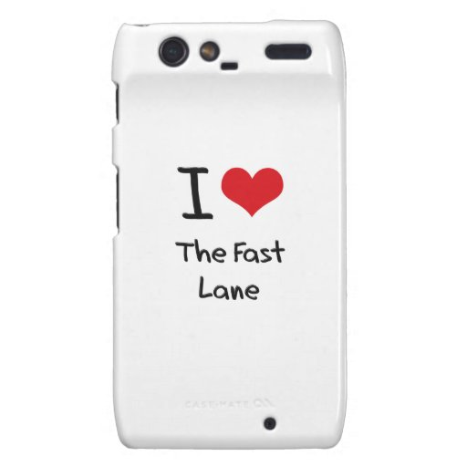 I Love The Fast Lane Motorola Droid RAZR Cover