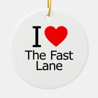 I Love the Fast Lane Christmas Ornament