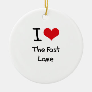 I Love The Fast Lane Christmas Tree Ornaments