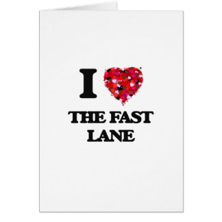 I love The Fast Lane Greeting Card