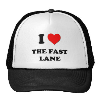 I Love The Fast Lane Trucker Hats